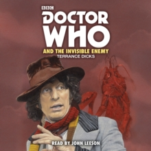 Doctor Who and the Invisible Enemy : 4th Doctor Novelisation, CD-Audio Book