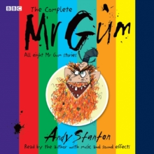 The Complete Mr Gum : Performed and Read by Andy Stanton, eAudiobook MP3 eaudioBook