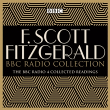 The F Scott Fitzgerald BBC Radio Collection : The Great Gatsby and other BBC Radio readings, eAudiobook MP3 eaudioBook