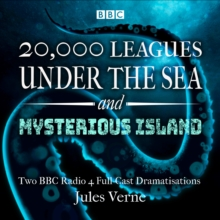 20,000 Leagues Under the Sea & The Mysterious Island : Two BBC Radio 4 full-cast dramatisations, eAudiobook MP3 eaudioBook