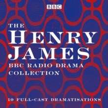 The Henry James BBC Radio Drama Collection : 10 full-cast dramatisations, eAudiobook MP3 eaudioBook