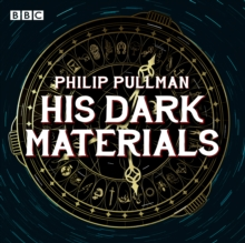 His Dark Materials: The Complete BBC Radio Collection : Three BBC Radio 4 full-cast dramatisations, CD-Audio Book
