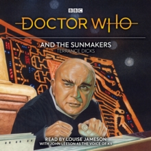 Doctor Who and the Sunmakers : 4th Doctor Novelisation, CD-Audio Book