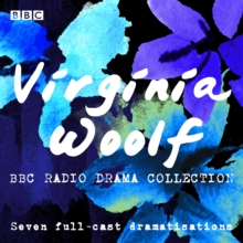 The Virginia Woolf BBC Radio Drama Collection : Seven full-cast dramatisations, CD-Audio Book