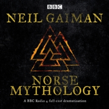 Norse Mythology : A BBC Radio 4 full-cast dramatisation, eAudiobook MP3 eaudioBook