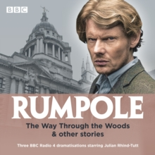 Rumpole: The Way Through the Woods & other stories : Three BBC Radio 4 dramatisations, CD-Audio Book
