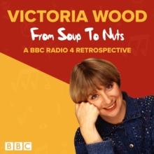 Victoria Wood: From Soup to Nuts, CD-Audio Book