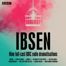 The Ibsen Radio Drama Collection : A Collection of Nine Full-Cast Dramatisations, CD-Audio Book