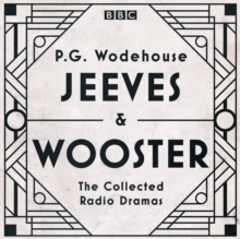 Jeeves & Wooster: The Collected Radio Dramas : The Collected Radio Dramas, eAudiobook MP3 eaudioBook