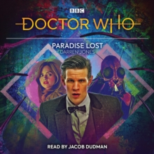 Doctor Who: Paradise Lost : 11th Doctor Audio Original, eAudiobook MP3 eaudioBook
