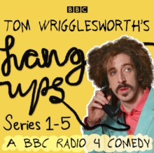 Tom Wrigglesworth's Hang Ups: Series 1-5, eAudiobook MP3 eaudioBook