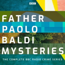 Father Paolo Baldi Mysteries : The Complete BBC Radio Crime series, eAudiobook MP3 eaudioBook