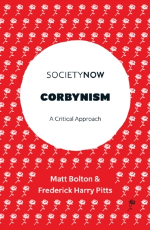 Corbynism : A Critical Approach, Paperback / softback Book