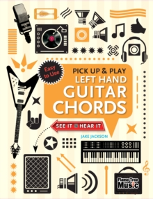 Left Hand Guitar Chords (Pick Up and Play) : Quick Start, Easy Diagrams, Spiral bound Book