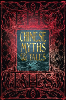 Chinese Myths & Tales : Epic Tales, Hardback Book