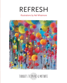 Refresh : Illustrated by Nel Whatmore, Hardback Book