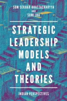 Strategic Leadership Models and Theories : Indian Perspectives, Hardback Book
