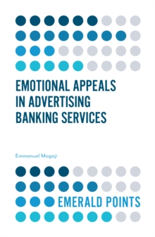 Emotional Appeals in Advertising Banking Services, Paperback / softback Book