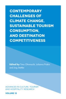 Contemporary Challenges of Climate Change, Sustainable Tourism Consumption, and Destination Competitiveness, Hardback Book