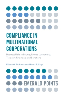 Compliance in Multinational Corporations : Business Risks in Bribery, Money Laundering, Terrorism Financing and Sanctions, Paperback / softback Book