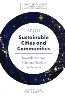 SDG11 - Sustainable Cities and Communities : Towards Inclusive, Safe, and Resilient Settlements, Paperback / softback Book