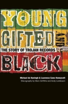 Young, Gifted & Black : The Story of Trojan Records, Paperback / softback Book