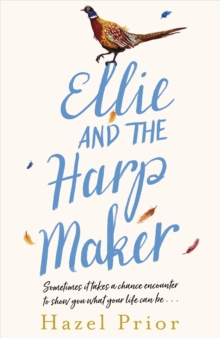 Ellie and the Harpmaker : Heartwarming, charming and uplifting - the feel-good novel of 2020!, Hardback Book