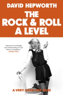 Rock & Roll A Level : The only quiz book you need this Christmas, Hardback Book
