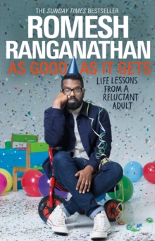 As Good As It Gets : Life Lessons from a Reluctant Adult, Hardback Book