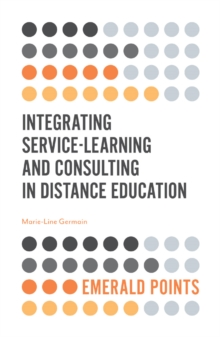 Integrating Service-Learning and Consulting in Distance Education, Paperback / softback Book