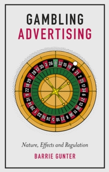 Gambling Advertising : Nature, Effects and Regulation, Hardback Book
