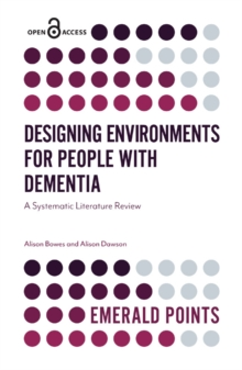 Designing Environments for People with Dementia : A Systematic Literature Review, Paperback / softback Book