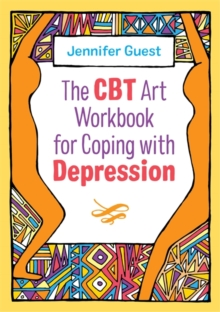 The CBT Art Workbook for Coping with Depression, Paperback / softback Book