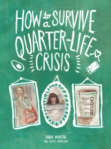 How to Survive a Quarter-Life Crisis : A Comfort Blanket for Twenty-Somethings, Hardback Book
