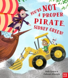 You're Not a Proper Pirate, Sidney Green!, Paperback / softback Book