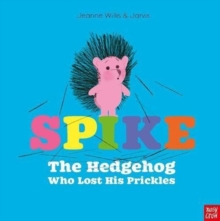 Spike: The Hedgehog Who Lost His Prickles, Hardback Book