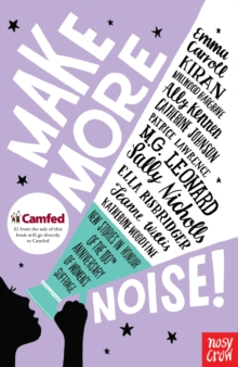Make More Noise! : New stories in honour of the 100th anniversary of women's suffrage, Paperback Book