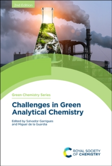 Challenges in Green Analytical Chemistry, Hardback Book