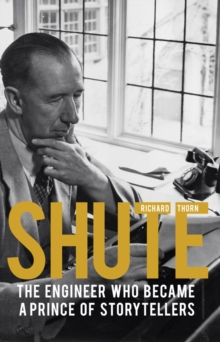 Shute : The Engineer Who Became a Prince of Storytellers, Paperback Book