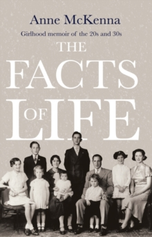 The Facts of Life : Girlhood memoir of the 20s and 30s, Paperback / softback Book