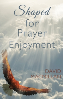 Shaped for Prayer Enjoyment, Paperback / softback Book