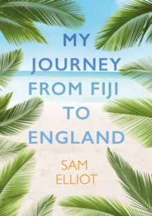 My Journey from Fiji to England, Paperback / softback Book