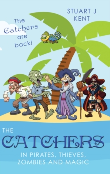 The Catchers in Pirates, Thieves, Zombies and Magic, Paperback Book