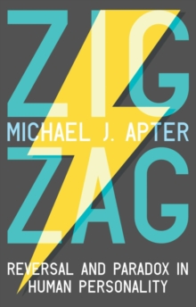 Zigzag : Reversal and Paradox in Human Personality, Paperback / softback Book
