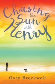 Chasing the Sun with Henry, Paperback / softback Book