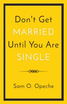 Don't Get Married Until You Are Single, Paperback / softback Book