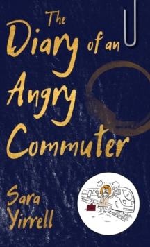 The Diary of An Angry Commuter, Paperback / softback Book