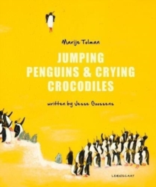Jumping Penguins & Crying Crocodiles, Hardback Book