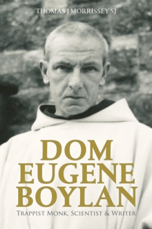Dom Eugene Boylan : Trappist Monk and Writer: 1904-1964, Paperback / softback Book