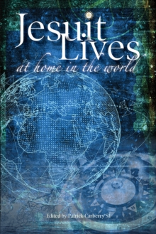 Jesuit Lives : At Home in the World, Paperback / softback Book